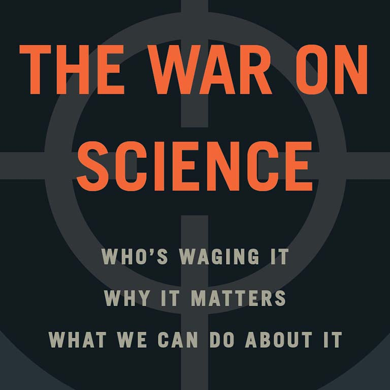 """The War on Science"" book cover: ""Otto makes a case that can't be refuted. Here's hoping voters everywhere take him seriously—soon."" —Bill Nye.  THE WAR ON SCIENCE: Who's waging it, why it matters, what we can do about it. Shawn Otto. Foreword by Lawrence M. Krauss. Text overlays a black-and-gray image of a gunsight."